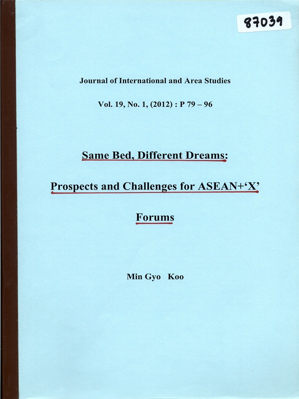 Same Bed, Different Dreams: Prospects and Challenges for ASEAN+'X' Forums